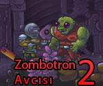 Zombotron Avcısı 2